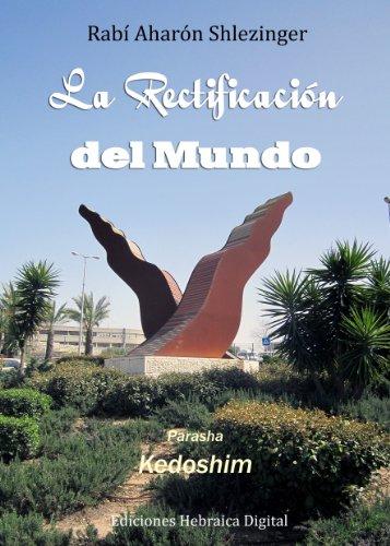La Rectificación del Mundo (La Parashá en profundidad) (Spanish Edition)