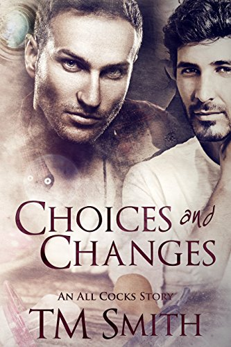 Choices and Changes: An All Cocks Story (All Cocks Stories Book 7) (English Edition)