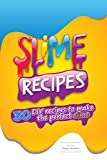 #5: Slime Recipes : DIY Recipes to Make the Perfect Slime