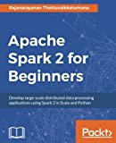 Apache Spark 2 for Beginners (English Edition)