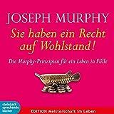 Sie haben ein Recht auf Wohlstand: Die Murphy-Prinzipien für ein Leben in Fülle. Hörbuch - Joseph Murphy