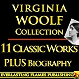 VIRGINIA WOOLF COLLECTION COMPLETE EARLY WORKS ULTIMATE EDITION - 11 Classic Works and Books - Night and Day, Jacob's Room, Monday or Tuesday, Kew Gardens, ... and More PLUS BIOGRAPHY (English Edition)