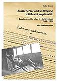 Äusserste Vorsicht im Umgang mit ihm ist angebracht.: Das abenteuerliche Leben des Carl W.H. Koch (1882-1970) - Eine Dokumentation -