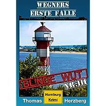 Blinde Wut: Wegners erste Fälle (3. Teil): Hamburg Krimi