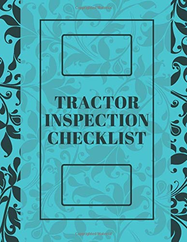 Tractor Inspection Checklist: Daily Routine Inspection, Safety