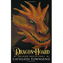 Dragon Hoard and Other Tales of Faerie: Twelve Fantasy Short Stories