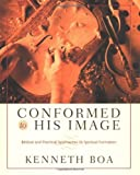 Conformed to His Image: Biblical and Practical Approaches to Spiritual Formation by Kenneth Boa (2001-08-01)