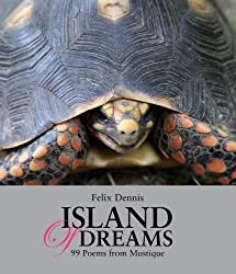 Island of Dreams: 99 Poems from Mustique by Felix Dennis (2007-12-01)
