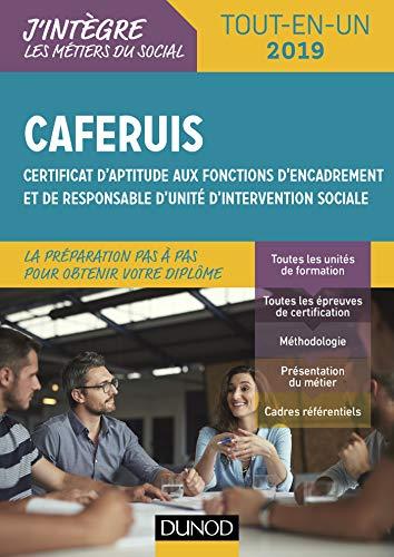 CAFERUIS 2019 - Tout-en-un: Certificat d'aptitude aux fonctions d'encadrement et de responsable d'unité d'intervention sociale par Jacques Papay