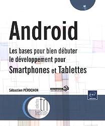 Androïd - Les bases pour bien débuter le développement pour Smartphones et Tablettes