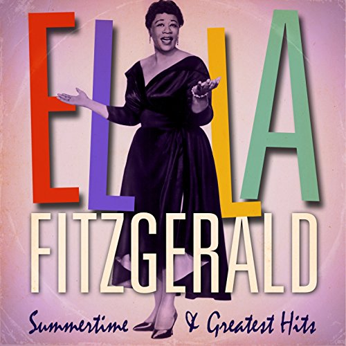 Ella Fitzgerald Summertime And Greatest Hits Remastered