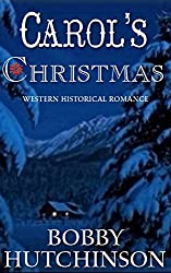 CAROL'S CHRISTMAS--A  WESTERN HISTORICAL ROMANCE: CLEAN HOLIDAY ROMANCE SHORT READ