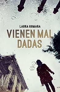Vienen mal dadas par Laura Gomara