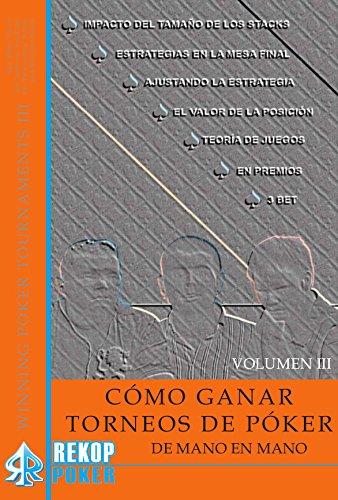 CÓMO GANAR TORNEOS DE PÓKER DE MANO EN MANO. VOL. III (Rekoppoker) por Jon Turner