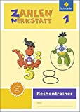 Zahlenwerkstatt - Rechentrainer: Zahlenwerkstatt - Ausgabe 2015: Rechentrainer 1