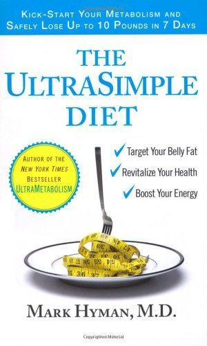 Preisvergleich Produktbild The UltraSimple Diet: Kick-start Your Metabolism and Safely Lose Up to 10 Pounds in 7 Days by Hyman, Dr. Mark (2007) Mass Market Paperback