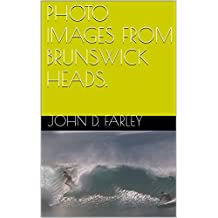 PHOTO IMAGES FROM BRUNSWICK HEADS. (English Edition)