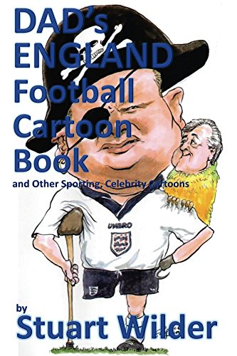 DAD'S ENGLAND FOOTBALL Cartoon Book: and OTHER SPORTING, CELEBRITY CARTOONS (English Edition) Griffin Rugby