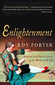 Enlightenment: Britain and the Creation of the Modern World (Allen Lane History) de [Porter, Roy]