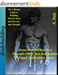 Bodybuilding: The Ultimate Guide to B...