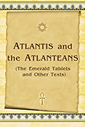 Atlantis And The Atlanteans: (The Emerald Tablets And Other Texts) by Vladimir Antonov (2008-06-06)