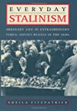 Everyday Stalinism: Ordinary Life in Extraordinary Times : Soviet Russia in the 1930s