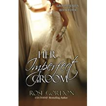 Her Imperfect Groom (Groom Series) by Rose Gordon (2013-12-20)