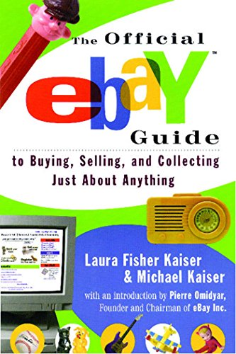 The Official eBay Guide to Buying, Selling, and Collecting Just About Anything: To Buying, Selling and Collecting Just About Everything (English Edition)