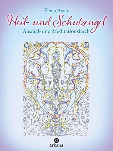Heil- und Schutzengel: Ausmal- und Meditationsbuch -