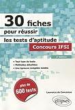 30 fiches pour réussir les tests d'aptitude : Concours IFSI