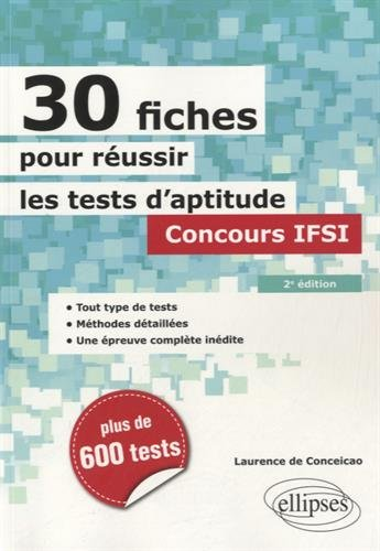 30 Fiches pour Réussir les Tests d'Aptitude Concours IFSI par Laurence de-Conceicao