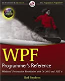 WPF Programmer's Reference: Windows Presentation Foundation with C# 2010 and .NET 4 (Wrox Programmer to Programmer)