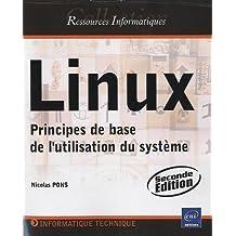 Linux - Principes de base de l'utilisation du système [2e édition] de Nicolas Pons (2008) Broché