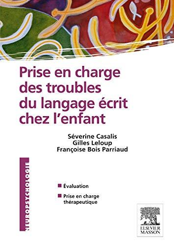 Prise en charge des troubles du langage écrit chez l'enfant par Séverine Casalis