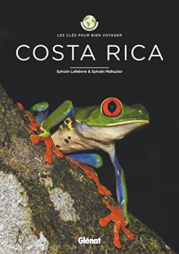 Costa Rica - Les clés pour bien voyager par Sylvain Lefebvre