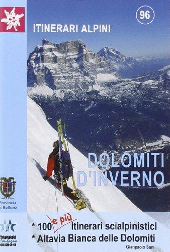 Dolomiti in inverno. 100 e più itinerari scialpinistici. Alta Via Bianca delle Dolomiti (Itinerari alpini) por Gianpaolo Sani