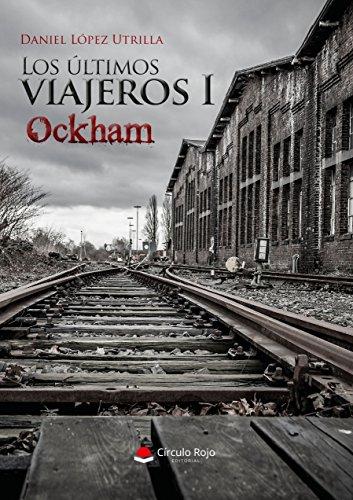 Los últimos viajeros I: Ockham por Daniel López Utrilla