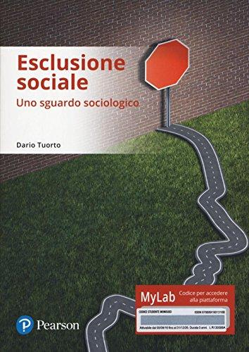 Esclusione sociale. Uno sguardo sociologico. Ediz. mylab. Con e-text. Con espansione online