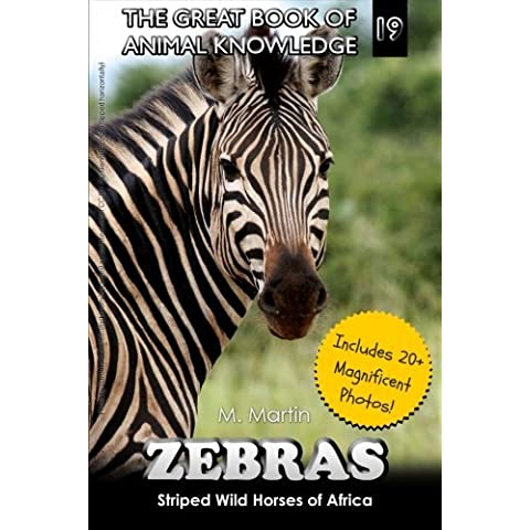 Zebras: Striped Wild Horses of Africa (The Great Book of