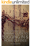 The Preppers Apocalypse Survival Guide to Bugging In & Home Defense (English Edition)
