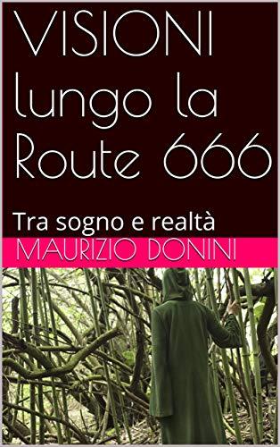 VISIONI lungo la Route 666: Tra sogno e realtà