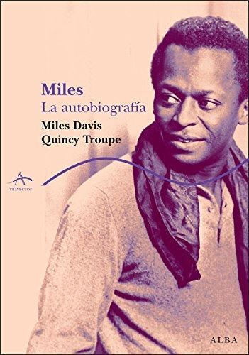 Miles. La autobiografía (Trayectos A contratiempo) por Miles Davis