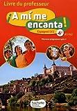 A mi me encanta espagnol cycle 4 / 4e LV2 - Livre du professeur - éd. 2017