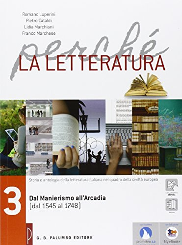Perch la letteratura.Volume 3, Nel laboratiorio di Prometeo 2, eBook + Webook + Prometeo 3.0. Per le Scuole superiori: 3