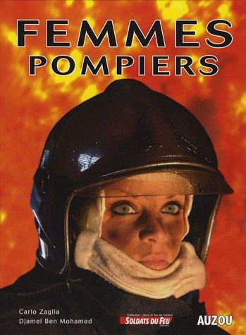 Femmes pompiers par Carlo Zaglia, Djamel Ben Mohamed