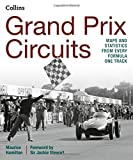 Grand Prix Circuits: Maps and Statistics from Every Formula One track