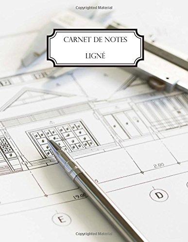 Carnet de notes ligné: A4 - Grand format - 160 pages lignées - Plan - Construction - Architecture par Alexandra Leroy