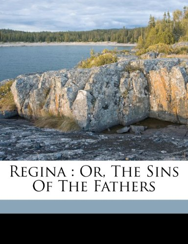 Regina: or, The sins of the fathers