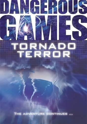 Dangerous Games: Tornado Terror