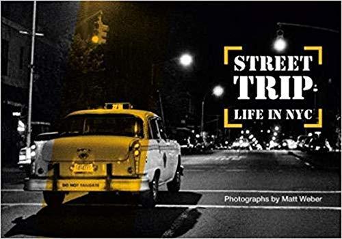 Matt Weber street trip life in NYC par (Relié - May 28, 2019)